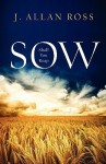 Sow Shall You Reap - J. Allan Ross, Gregory Janicke