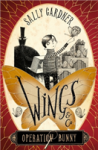 Operation Bunny: Book One: 1 (Wings & Co.) - Sally Gardner, David Roberts