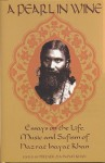 A Pearl in Wine: Essays on the Life, Music and Sufism of Hazrat Inayat Khan - Pirzade Zia Inayat Khan, Zia Inayat Khan, Peter Lamborn Wilson, Allyn Miner, Omid Safi, Marcia Hermansen, Donald Sharif Graham, Wali Ali Meyer