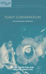 Plant Conservation: An Ecosystem Approach (People and Plants International Conservation) - Alan Hamilton
