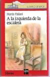 A la izquierda de la escalera - Mária Halasi, Edith Sángor, Teo Puebla