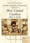 South Carolina Postcards Vol 3:: West Central Carolina - Howard Woody, Thomas L. Johnson