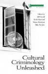 Cultural Criminology Unleashed - Jeff Ferrell, Wayne Morrison, Keith Hayward, Mike Presdee
