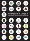 Champions of Design 3 - Andrew Knowles, Silas Amos, James Joice