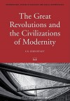 The Great Revolutions and the Civilizations of Modernity - Shmuel Noah Eisenstadt