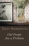 Old People Are a Problem - Emyr Humphreys
