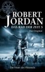 Die Feuer des Himmels / Das Rad der Zeit - das Original Bd.5 - Robert Jordan