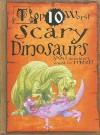 Top 10 Worst Scary Dinosaurs You Wouldn't Want to Meet - Carolyn Franklin, David Salariya, David Antram