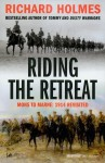 Riding The Retreat: Mons to the Marne 1914 Revisited - Richard Holmes