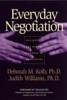 Everyday Negotiation: Navigating the Hidden Agendas in Bargaining - Deborah M. Kolb, Judith Williams