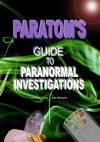 Paratom's Guide to Paranormal Investigations - Thomas Lynch, Julie Williams
