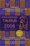 Taurus (Super Horoscopes 2006) - Margarete Beim