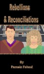 Rebellions and Reconcilliations (The Factors in Refuge) - Pamela Foland