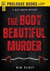 The Body Beautiful Murder - Kin Platt