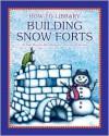 Building Snow Forts - Dana Meachen Rau
