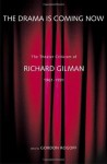 The Drama is Coming Now - Richard Gilman
