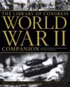 The Library of Congress World War II Companion - David M. Kennedy