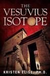 The Vesuvius Isotope - Kristen Elise