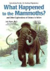 What Happened To The Mammoths?: And Other Explorations Of Science In Action - Jack Myers