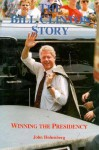 The Bill Clinton Story: Winning the Presidency - John Hohenberg
