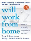 Will Work from Home: Earn the Cash--Without the Commute - Tory Johnson
