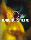 Whereishere: A Real and Virtual Book - Lewis Blackwell