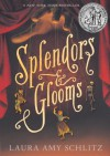 Splendors and Glooms - Laura Amy Schlitz
