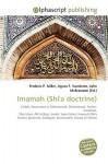 Imamah (Shi'a Doctrine) - Frederic P. Miller, Agnes F. Vandome, John McBrewster