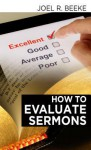 How to Evaluate Sermons - Joel R. Beeke