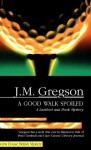 A Good Walk Spoiled - J.M. Gregson, Gareth Armstrong
