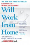 Will Work from Home: Earn the Cash--Without the Commute - Tory Johnson, Robyn Freedman Spizman