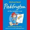 Paddington at the Rainbow's End - Michael Bond, R.W. Alley