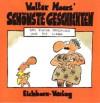 Walter Moers' schönste Geschichten: Das kleine Arschloch und die Liebe - Walter Moers