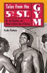 Tales from the 5th Street Gym: Ali, the Dundees, and Miami's Golden Age of Boxing - Ferdie Pacheco