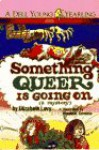 Something Queer is Going On - Elizabeth Levy