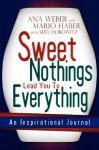 Sweet Nothings Lead You to Everything - Ana Weber, Mario Haber, Shel Horowitz