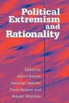 Political Extremism and Rationality - Albert Breton, Gianluigi Galeotti, Pierre Salmon, Ronald Wintrobe