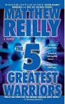 Five Greatest Warriors - Matthew Reilly
