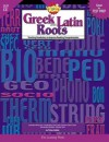 Learning Works Greek and Latin Roots - Grade Level 4 to 8 - Trisha Callella-Jones