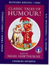 Classic Tales of Humour! - Lewis Carroll, Charles Dickens, Mark Twain, O. Henry, Saki, Nigel Hawthorne, A.G. Macdonell
