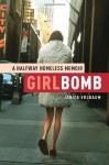 Girlbomb: A Halfway Homeless Memoir - Janice Erlbaum