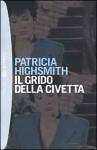 Il grido della civetta - Patricia Highsmith