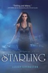 Starling (Starling Trilogy) - Lesley Livingston