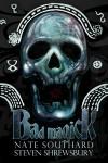 Bad Magick - Nate Southard, Steven Shrewsburry
