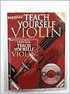 Step One: Teach Yourself Violin [With Video and CD] - Music Sales Corp.