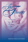 The Family: Unchanging Principles for Changing Times - Dorothy Kelley Patterson, Laura C. Schlessinger
