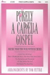 Purely A Cappella Gospel: Music for the Volunteer Choir - Tom Fettke