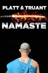 Namaste: The Whole Story - Sean Platt, Johnny B. Truant