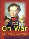 On War (Vom Kriege) - Carl von Clausewitz, J. Graham