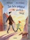Jak tata pokazał mi wszechświat - Eva Eriksson, Katarzyna Skalska, Ulf Stark